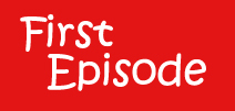 First Episode Link